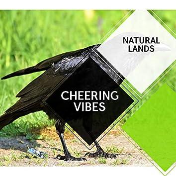 Cheering Vibes - Natural Lands