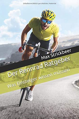 Der Rennrad Ratgeber: Was Einsteiger wissen müssen