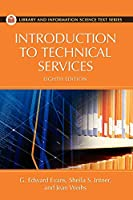 Introduction to Technical Services (Library and Information Science Text)