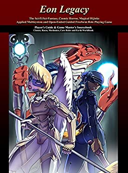Eon Legacy Player's Guide & Game Master's Sourcebook: The Sci-Fi/Sci-Fantasy, Cosmic Horror, Magical Hijinks, Applied Multisystem and Open Ended Guided ... (Eon Legacy: Fully Loaded Edition Book 1) by [R.A.G. Rankin]