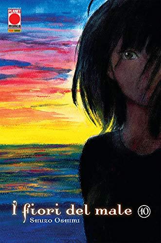 I Fiori del Male N° 10 - Ristampa - Planet Manga - Panini Comics - ITALIANO #MYCOMICS