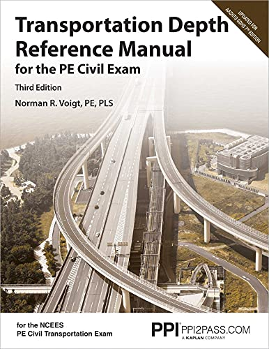 Compare Textbook Prices for PPI Transportation Depth Reference Manual for the PE Civil Exam,  – A Complete Reference Manual for the NCEES PE Civil Transportation Exam Third Edition ISBN 9781591266235 by Voigt PE  PLS, Norman R.