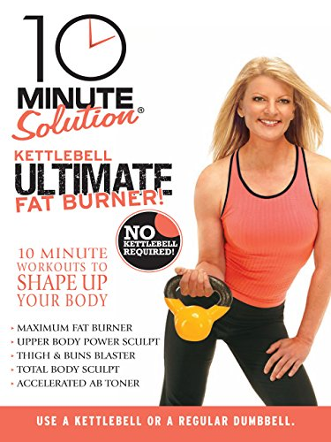 10 Minute Solution: Kettle Bell Ultimate Fat Burner