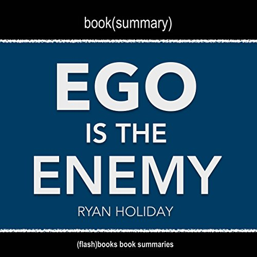Book Summary: Ego Is the Enemy by Ryan Holiday audiobook cover art