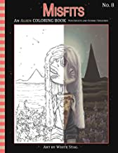 Misfits An Alien Coloring book for Adults and Cosmic Children: A Cosmic fantasy featuring aliens, crystals, abductions, space and other worlds.: Volume 8