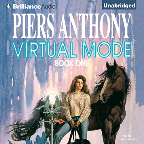Virtual Mode     Mode Series, Book 1              By:                                                                                                                                 Piers Anthony                               Narrated by:                                                                                                                                 Mark Winston                      Length: 11 hrs and 49 mins     171 ratings     Overall 3.8