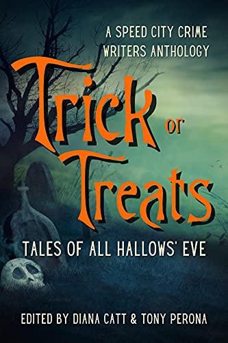 Trick or Treats: Tales of All Hallows' Eve by [Diana Catt, Tony Perona]
