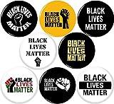 Black Lives Matter 8 New 1 Inch (25mm) Set of 8 Pinback Buttons Badges Pins 1'