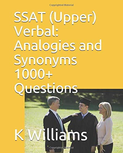 SSAT (Upper) Verbal: Analogies and Synonyms  -1000+ Questions