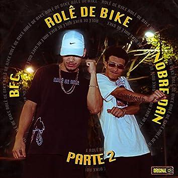 Rolê de Bike, Pt. 2