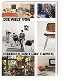 Die Welt von Charles und Ray Eames - Catherine Ince