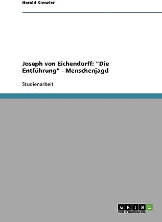 Joseph von Eichendorff: Die Entführung - Menschenjagd
