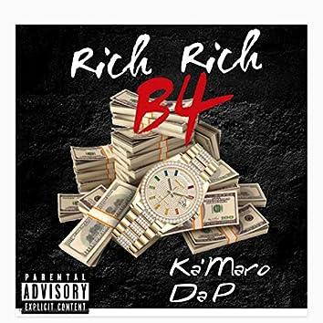 Rich B4 Rich