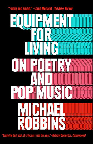 Equipment for Living: On Poetry and Pop Music (English Edition)
