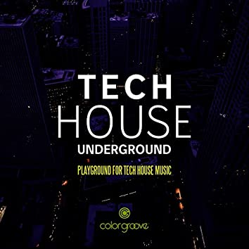 Tech House Underground (Playground For Tech House Music)