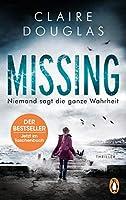 Missing - Niemand sagt die ganze Wahrheit: Thriller - Der Bestseller aus England