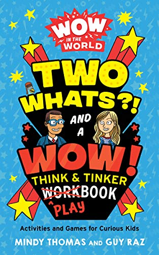 Wow in the World: Two Whats?! and a Wow! Think & Tinker Playbook: Activities and Games for Curious Kids (English Edition)