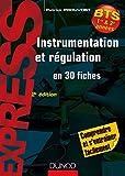 Instrumentation et régulation- 2e éd. - En 30 fiches - Comprendre et s'entraîner facilement - En 30 fiches - Comprendre et s'entraîner facilement