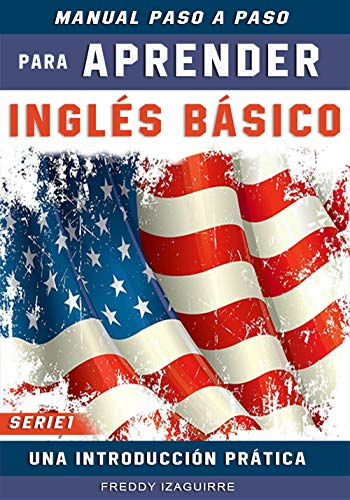 Libros Paso a paso Para Aprender Inglés Básico: gramatica facil / Para Principiantes / Inglés-Español (Manual Paso a paso Para Aprender Inglés Básico nº 1)