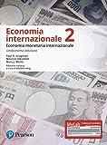 Economia internazionale. Ediz. MyLab. Economia monetaria internazionale (Vol. 2)