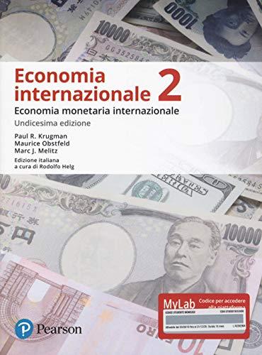 Economia internazionale. Ediz. MyLab. Con Contenuto digitale per accesso on line. Economia monetaria internazionale (Vol. 2)