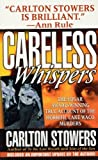 Careless Whispers: The Award-Winning True Account of the Horrific Lake Waco Murders (St. Martin's True Crime...
