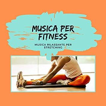Musica per fitness - musica rilassante per stretching