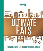 Lonely Planet''s Ultimate Eats