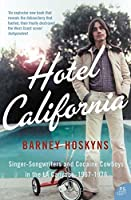Hotel California: Singer-Songwriters and Cocaine Cowboys in the La Canyons, 1967-1976