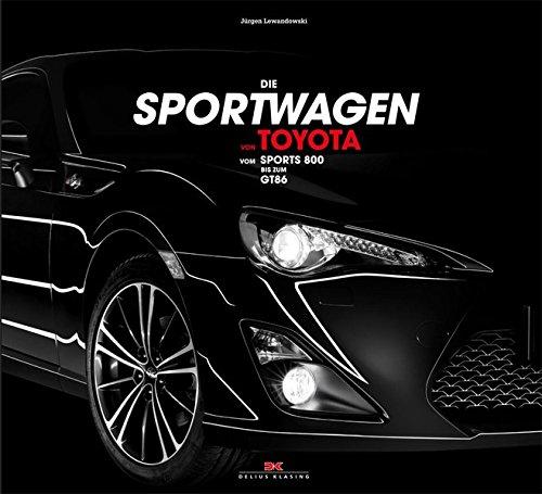 Die Sportwagen von Toyota: Vom Sports 800 bis zum GT 86