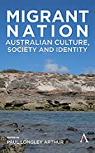 Migrant Nation: Australian Culture, Society and Identity (Anthem Studies in Australian Literature and Culture)