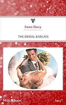 The Bridal Bargain (The Kings of Australia Book 2) by [Emma Darcy]