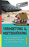 Vermietung & Mieterhöhung: Mit anwaltsgeprüftem Mustermietvertrag & Mustertexten (4. Auflage 2020)