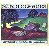 Songtexte von Slaid Cleaves - Everything You Love Will Be Taken Away