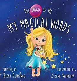 My Magical Words (The Magic of Me Series Book 1) by [Becky Cummings, Zuzana Svobodova]