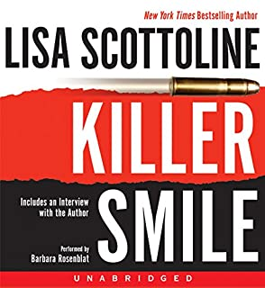 Killer Smile                   Written by:                                                                                                                                 Lisa Scottoline                               Narrated by:                                                                                                                                 Barbara Rosenblat                      Length: 10 hrs and 51 mins     Not rated yet     Overall 0.0
