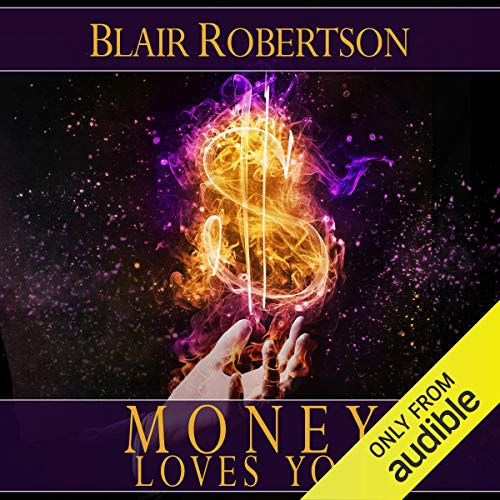 Money Loves You Audiobook By Blair Robertson cover art