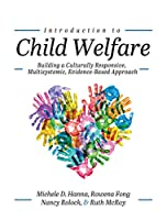 Introduction to Child Welfare: Building a Culturally Responsive, Multisystemic, Evidence-Based Approach