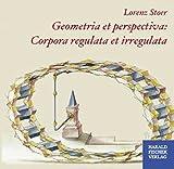 Geometria et perspectiva: Corpora regulata et irregulata (Meisterwerke der Buchillustration) - Lorenz Stoer