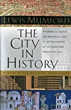 By Lewis Mumford - The City in History: Its Origins, Its Transformations, and Its Prospects (9/23/68)