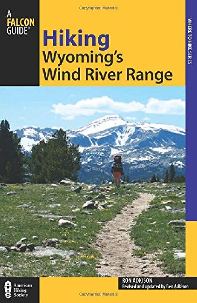 ラビリンス八百屋さんによってHiking Wyoming's Wind River Range (Regional Hiking)