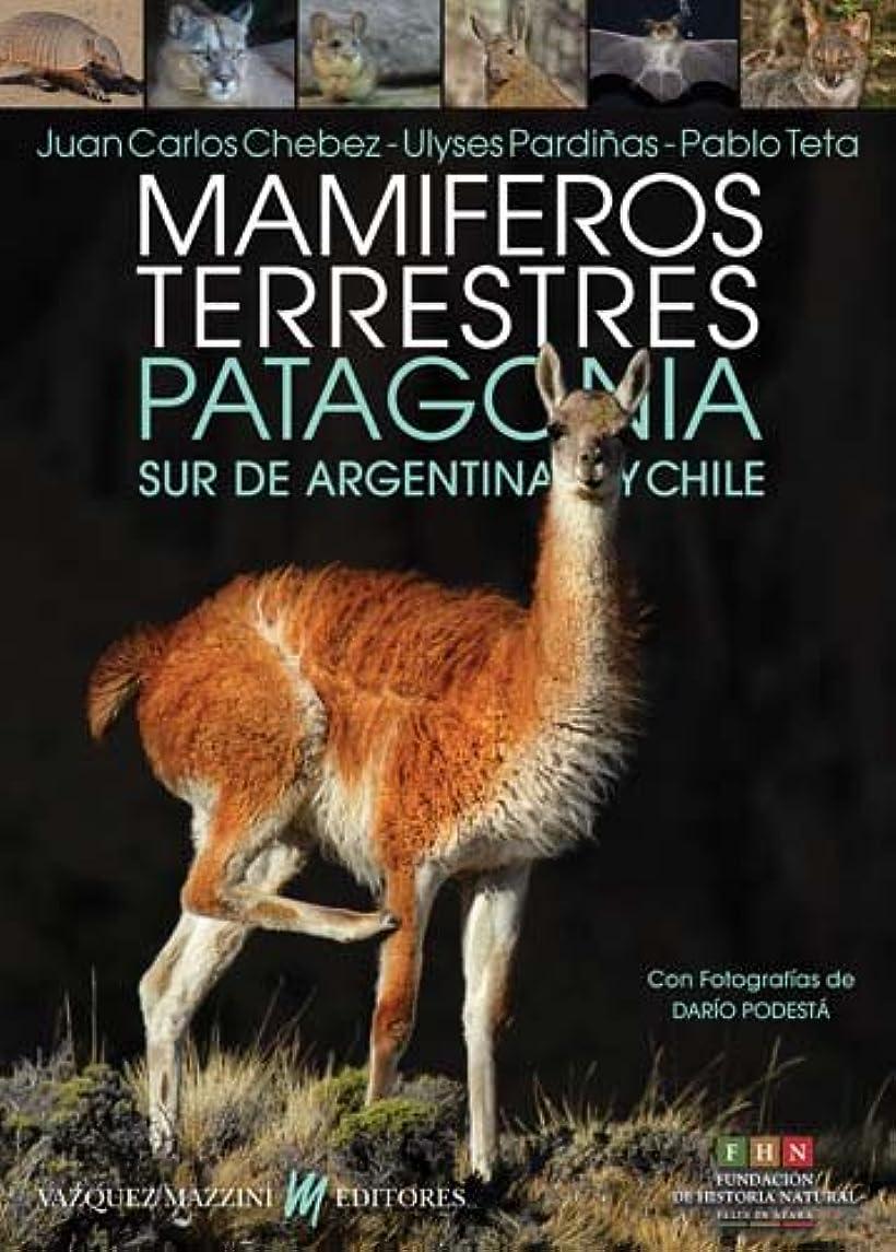 Mamiferos terrestres Patagonia - Sur de Argentina y Chile (Spanish Edition)