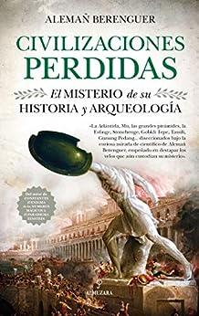 Civilizaciones perdidas. El misterio de su historia y arqueología de [Alemañ Berenguer]
