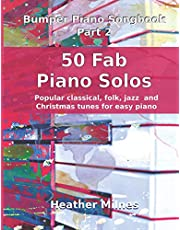 50 Fab Piano Solos: Fabulous, easy arrangements of popular classical, folk, jazz and Christmas tunes   Bumper Piano Songbook