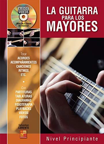 La guitarra para los mayores - 1 Libro + 1 Disco (Audios/Vídeos)