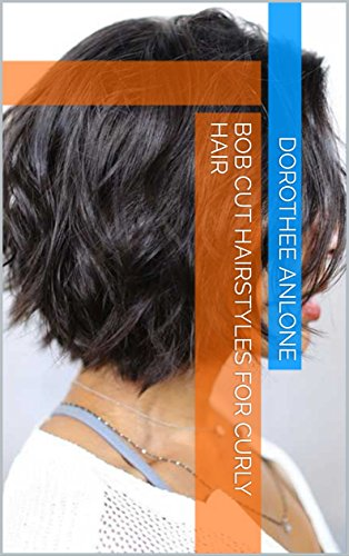 Bob Cut Hairstyles For Curly Hair Kindle Edition By Anlone Dorothee Health Fitness Dieting Kindle Ebooks Amazon Com
