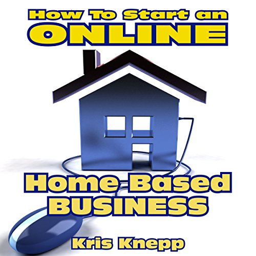 How to Start an Online Home-Based Business audiobook cover art