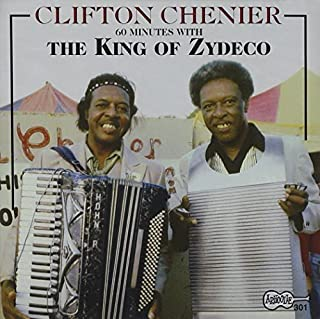 60 Minutes With the King of Zydeco by CHENIER,CLIFTON (1993)