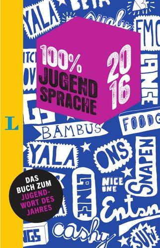 100 Prozent Jugendsprache 2016