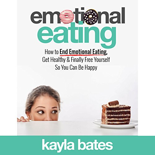 Emotional Eating: How to End Emotional Eating, Get Healthy & Finally Free Yourself So You Can Be Happy                   By:                                                                                                                                 Kayla Bates                               Narrated by:                                                                                                                                 Randye Kaye                      Length: 1 hr and 7 mins     2 ratings     Overall 2.0